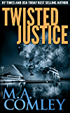 Twisted Justice: A combined investigation. DI Lorne Warner and DI Sally Parker (Justice series Book 13)