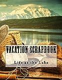 Vacation Scrapbook: Life at the Lake