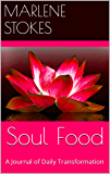Soul Food: A Journal of Daily Transformation