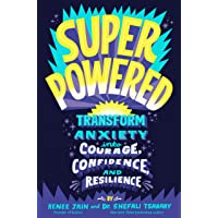 Superpowered: Transform Anxiety into Courage, Confidence, and Resilience