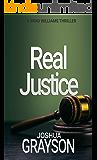 Real Justice (Legal Thriller: Brad Williams Book 3)