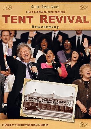 Bill u0026 Gloria Gaither Tent Revival Homecoming  sc 1 st  Amazon.com & Amazon.com: Bill u0026 Gloria Gaither: Tent Revival Homecoming: Bill ...