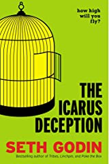 The Icarus Deception: How High Will You Fly? Hardcover