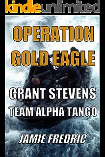 Operation Gold Eagle Navy SEAL Grant Stevens Book 8