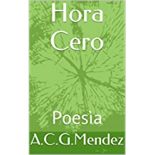 Hora Cero: Poesìa (Spanish Edition) Jul 17, 2016
