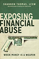 Exposing Financial Abuse: When Money Is a Weapon (Healing From Hidden Abuse) (Volume 2) Paperback