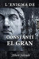 L'ENIGMA DE CONSTANTÍ EL GRAN (Catalan