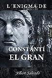 L'ENIGMA DE CONSTANTÍ EL GRAN (Catalan Edition)