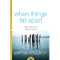 When Things Fall Apart: Heart Advice for Difficult Times (English Edition)
