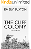 The Cliff Colony: A Short Story (Tales of an Inconvenient War Book 1)