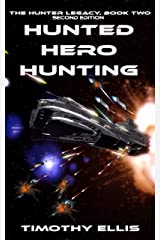 Hunted Hero Hunting: Second Edition (The Hunter Legacy Book 2) Kindle Edition