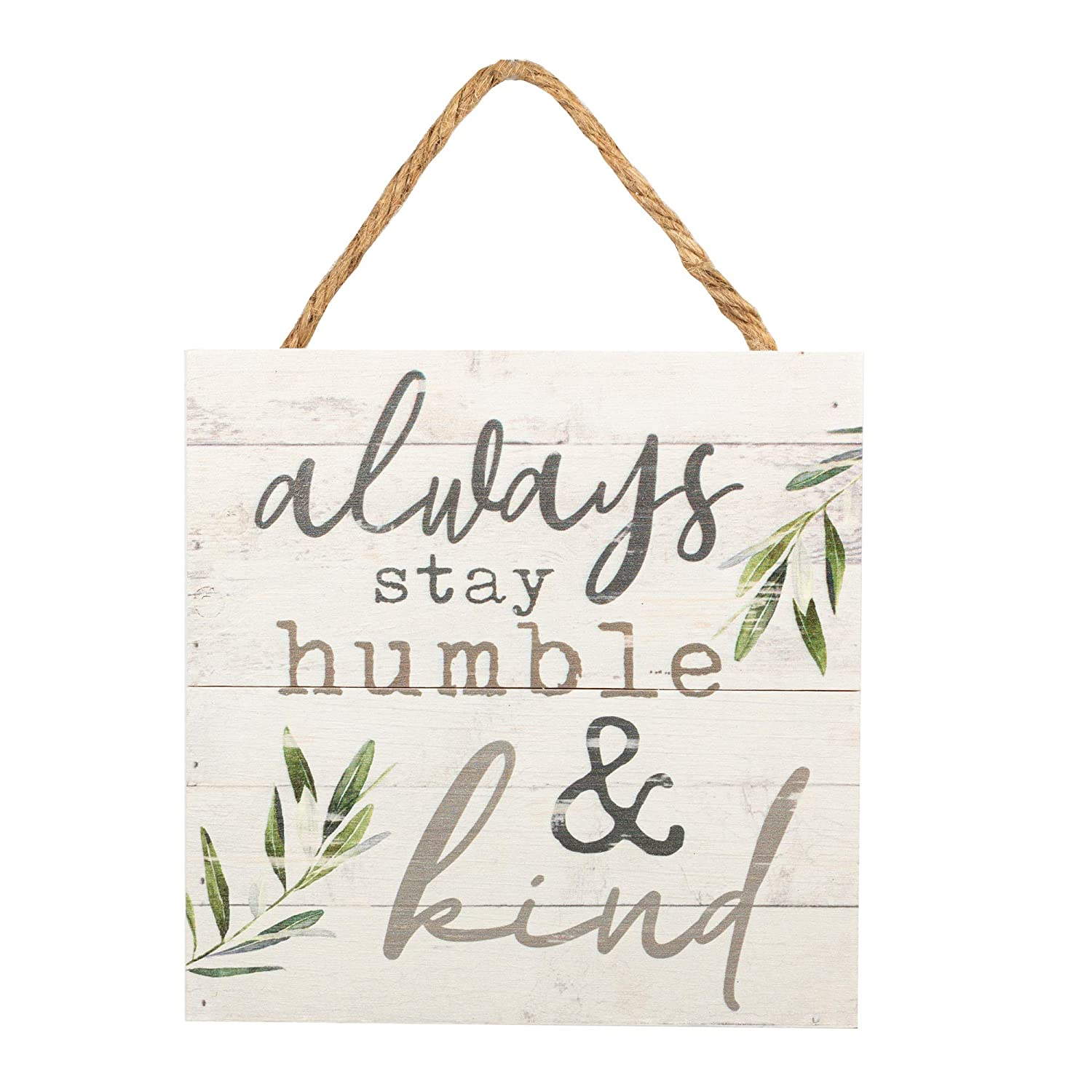P. Graham Dunn Always Stay Humble & Kind Whitewash 7 x 7 Inch Wood Pallet Wall Hanging Sign