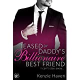 Teased by Daddy's Billionaire Best Friend: I can't stay away... (My Forbidden Billionaire Book 2)