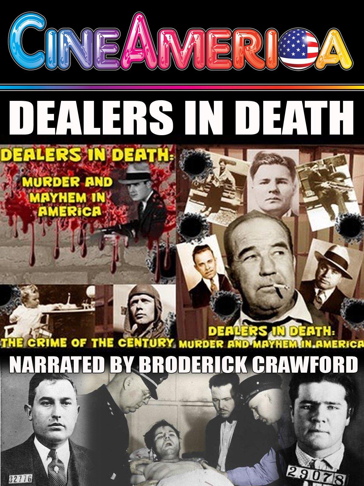Dealers in Death: Murder and Mayhem in America