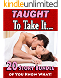 Taught to Take It… 20 Story Bundle of You Know What!