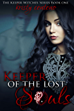 Keeper of the Lost Souls (The Keeper Witches Series Book 1)
