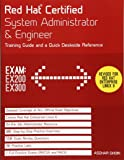 Red Hat Certified System Administrator & Engineer: Training Guide and Deskside Reference