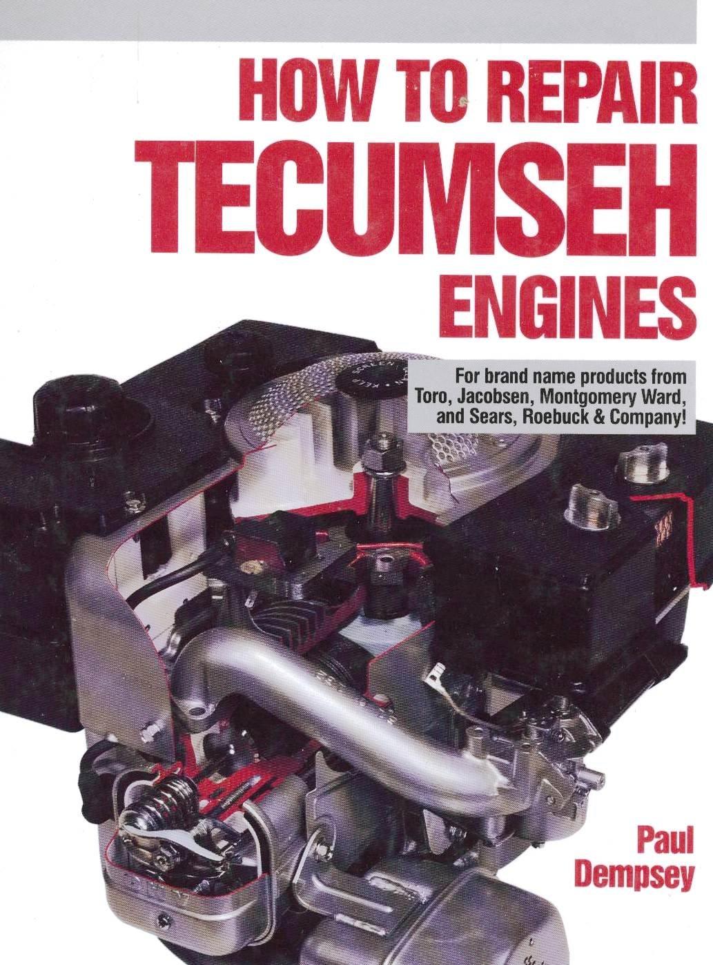 how to repair tecumseh engines paul dempsey 9780830683574 amazon rh amazon com Tecumseh Engine Identification Chart 8 HP Tecumseh Engine Manual