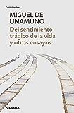 Del sentimiento trágico de la vida y otros ensayos: Vida de don Quijote y Sancho | Del sentimiento trágico de la vida…