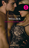 WellSex | Erotik Short Story | Erotische Kurzgeschichte | Erotische Kurzgeschichte: Sex, Leidenschaft, Erotik und Lust (Lucy Palmer Kurzgeschichten 1)