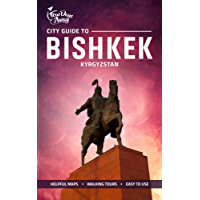 City Guide to Bishkek, Kyrgyzstan