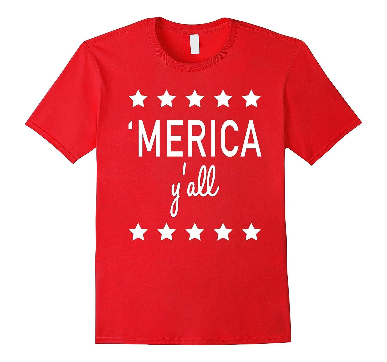 'Merica Y'all funny July 4 T-Shirt-TH