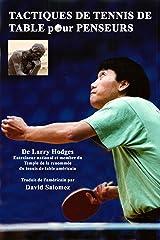 Tactiques de Tennis de Table pour Pongistes Penseurs (French Edition) Kindle Edition