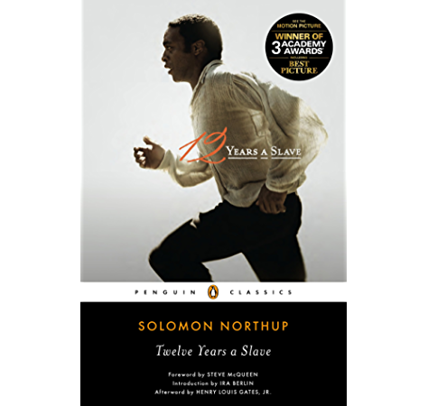 Amazon Com 12 Years A Slave Movie Tie In Penguin Classics Ebook Northup Solomon Gates Henry Louis Mcqueen Steve Berlin Ira Gates Henry Louis Kindle Store