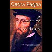 65 Releituras do Calvinismo: Interpretação e modernização de frases e pensamentos