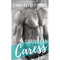 Caribbean Caress (Under the Caribbean Sun Book 1) (English Edition)