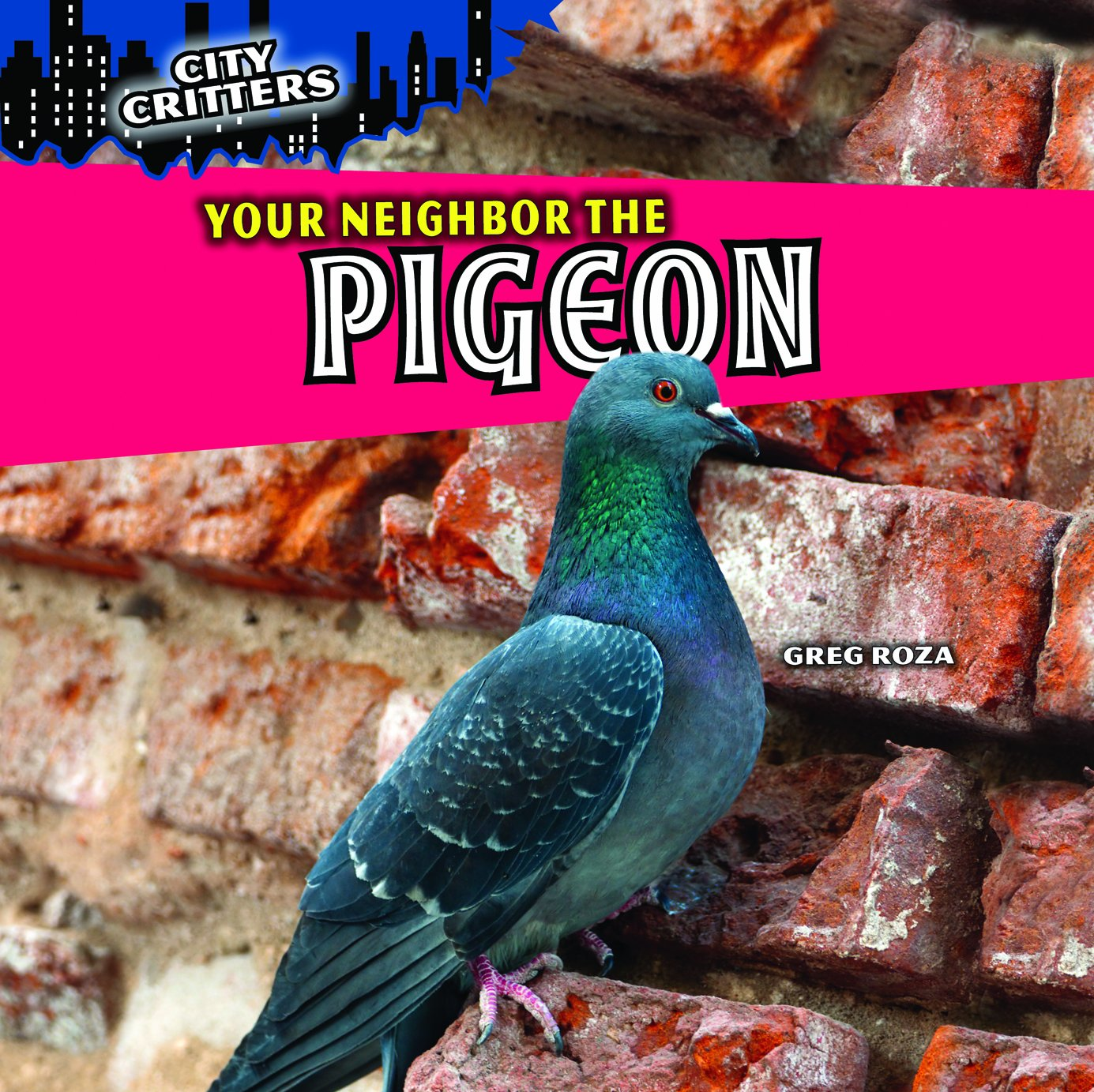 Download Your Neighbor the Pigeon (City Critters (Paperback)) pdf