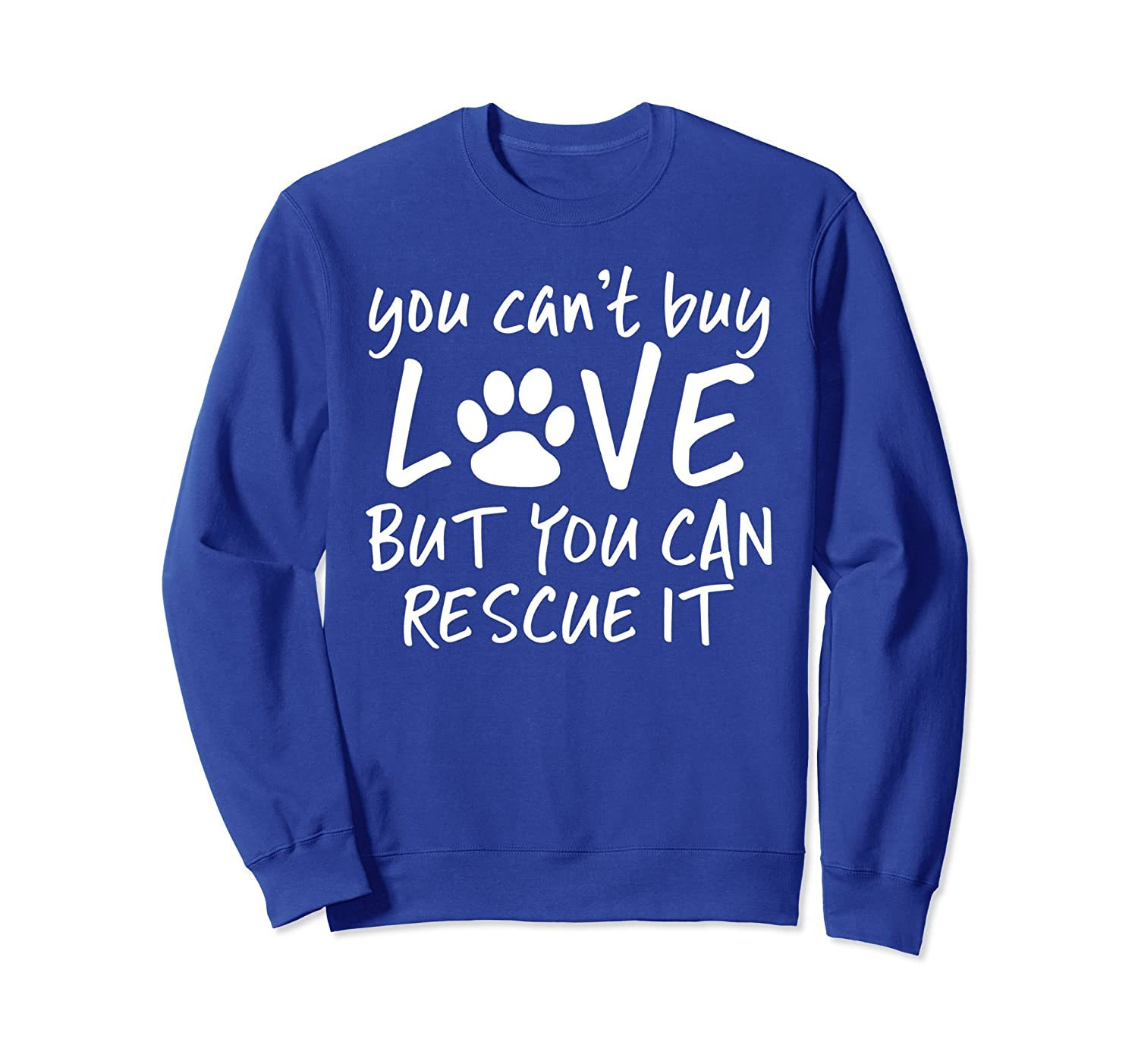 You Can't Buy Love But You Can Rescue It Dog Lover Sweater-TH