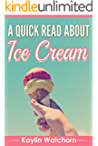 A Quick Read About Ice Cream
