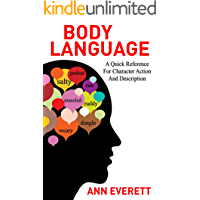 Body Language: A quick reference for character action and description