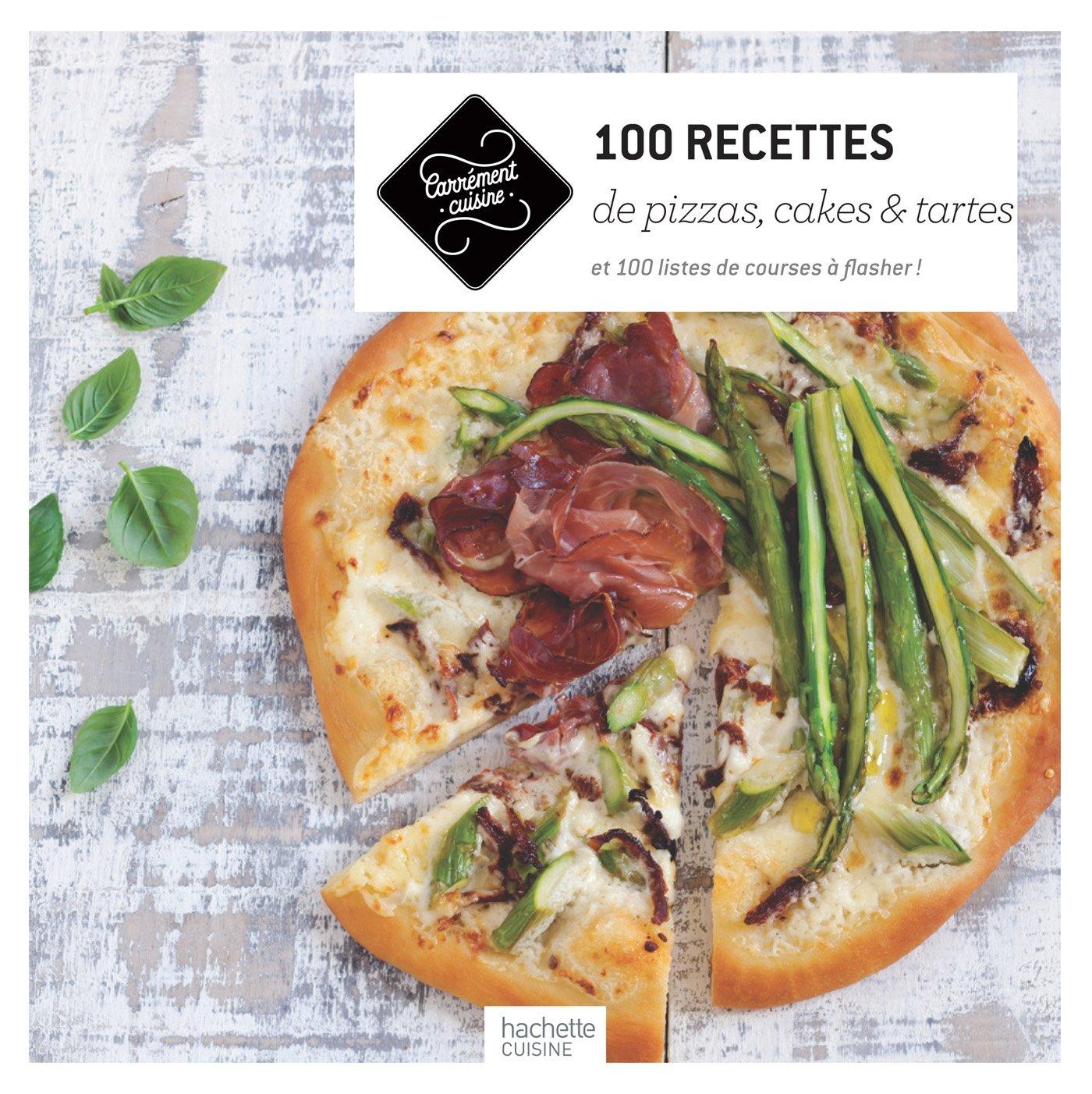 100 recettes de Pizzas, cakes et tartes (French) Paperback