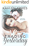 Trading Yesterday: (A Second-Chance, Stand Alone Romance.)