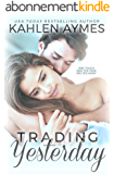 Trading Yesterday: (A Second-Chance, Stand Alone Romance.) (English Edition)