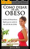 Como dejar de ser OBESO - La Dieta del Metabolismo Rápido que me cambio la vida (SIN IR AL GYM): (Como Adelgazar SIN usar una Dieta Alcalina)