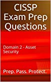 CISSP Exam Prep Questions: Domain 2 - Asset Security (English Edition)
