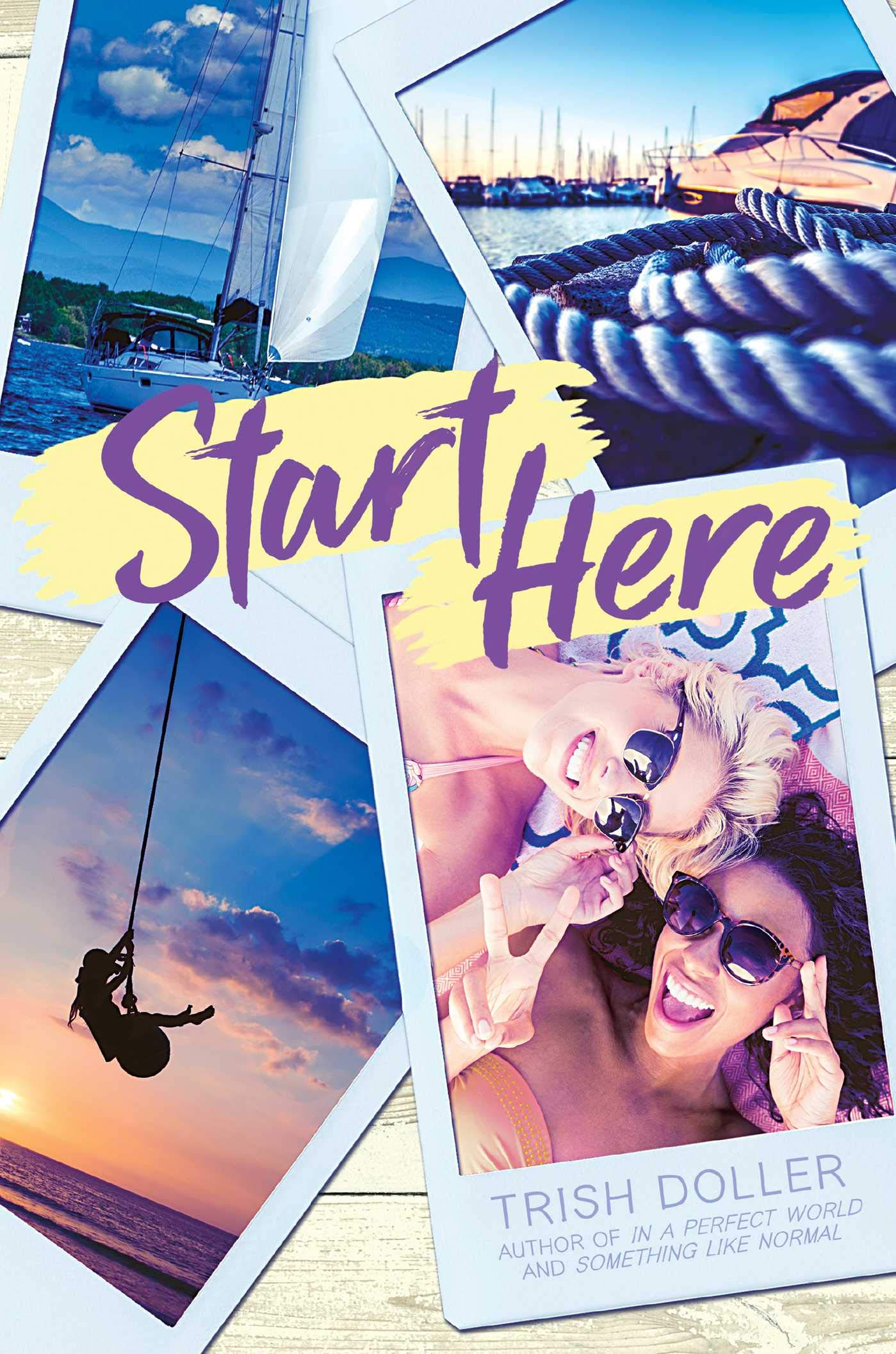 Amazon.com: Start Here (9781481479912): Doller, Trish: Books