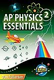 AP Physics 2 Essentials: An APlusPhysics Guide