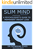 Slim Mind: A Psychologist's Guide to Permanent Weight Loss (Zenitude Self Help Book 1) (English Edition)