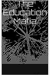 The Education Mafia Kindle Edition
