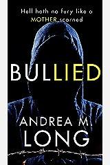 BulLIED: A dark psychological suspense thriller Kindle Edition