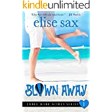 Blown Away (A Romantic Comedy) (Three More Wishes Book 1)