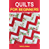 Quilts for Beginners (Quilting for Beginners Book #1): Learn How to Quilt with Easy-to-Learn Quilting Techniques, plus Quilting Supplies and Quilt Patterns