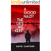 A Good Nazi?: The Lies We Keep: a moving story of friendship, hatred and love