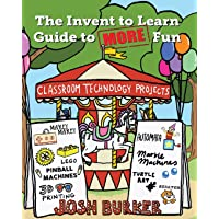 The Invent to Learn Guide to More Fun