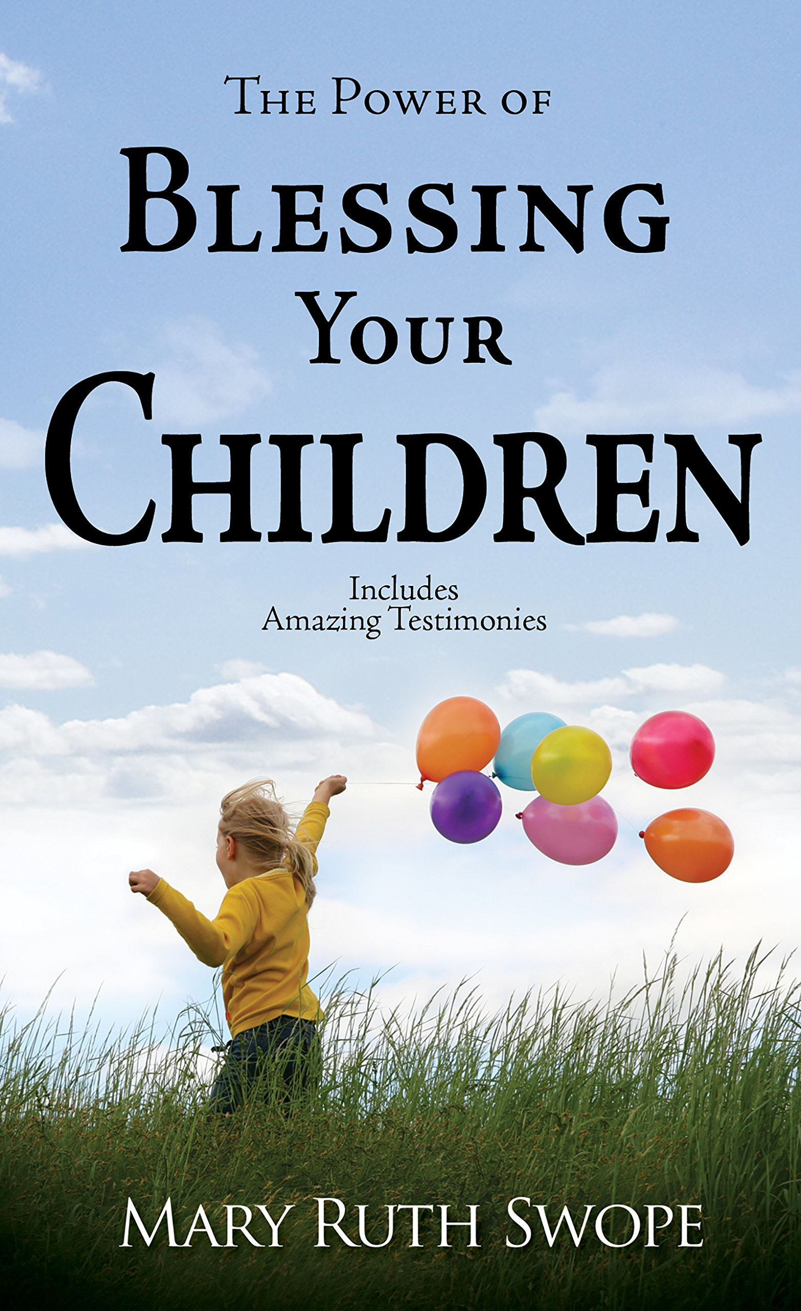 The Power of Blessing Your Children: Mary Ruth Swope M D