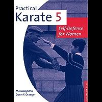 Practical Karate Volume 5 Self-defense F: Self-Defense for Women (Practical Karate Series) (English Edition)